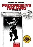 eBook Gratis da Scaricare I 100 migliori dischi del progressive italiano (PDF,EPUB,MOBI) Online Italiano