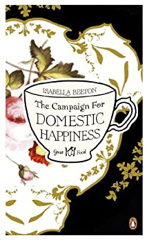 The Campaign for Domestic Happiness by [Beeton, Isabella]