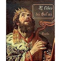 Il libro dei salmi: Una sintesi dell'Antico Testamento in chiave di poesia e di preghiera - Antico Poesia Libri
