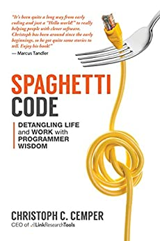 Spaghetti Code: Detangling Life and Work with Programmer Wisdom (English Edition) von [Cemper, Christoph C.]