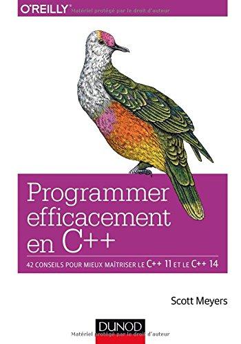 Programmer efficacement en C++ - 42 conseils pour mieux maîtriser le C++...