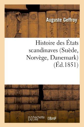 Histoire des États scandinaves (Suède, Norvège, Danemark) (Éd.1851)