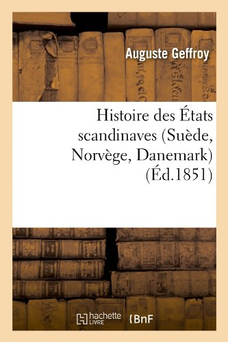 Histoire des tats scandinaves (Sude, Norvge, Danemark) (d.1851)