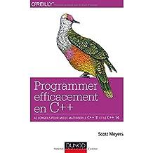 Programmer efficacement en C++ - 42 conseils pour mieux maîtriser le C++ 11 et le C++ 14