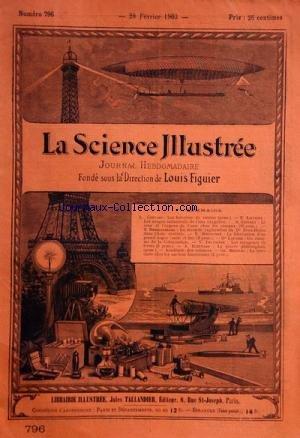 SCIENCE ILLUSTREE (LA) [No 796] du 28/02/1903 - CONTARD - LES FORCERIES DE RAISINS - LIEVENIE - LES USAGES INDUSTRIELS DE L'EAU OXYGENEE - GEFFREY - LE SENS ET L'ORGANE DE L'OUIE CHEZ LES OISEAUX - REGELSPERGER - LA SECONDE EXPLORATION DU DR SVEN-HEDIN DANS L'ASIE CENTRALE - DIEUDONNE - LA FABRICATION D'UN GRAND ORGUE - DR LAFOSSE - UN ENNEMI DE LA COLONISATION - DELOSIERE - LES RAVAGEURS DE LIVRES - BLEUNARD - LA PIERRE PHILOSOPHALE - MENSUEL - LA TERRE CUITE
