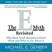 The E-Myth Revisited: Why Most Small Businesses Don't Work and What to Do Abou