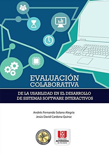 Evaluación colaborativa de la usabilidad en el desarrollo de sistemas software interactivos por Andres Solano