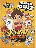 Yo-Kai watch : Super quiz