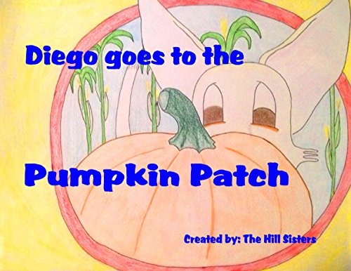 Diego goes to the Pumpkin Patch (Diego, the Chihuahua series Book 6) (English Edition)