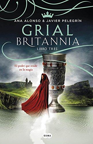 Grial (Britannia. Libro 3): El poder que reside en la magia (Otros tiempos)
