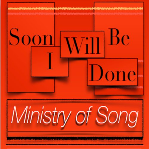 Soon I Will Be Done (feat. George Alexander Hamilton)