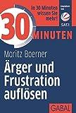 30 Minuten Ärger und Frustration auflösen (Amazon.de)