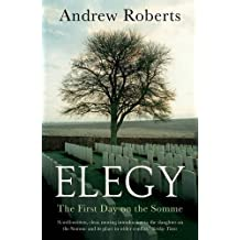 Elegy: The First Day on the Somme by Andrew Roberts (2016-06-02)