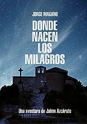 DONDE NACEN LOS MILAGROS: (Jaime Azcárate #2) (Aventuras de Jaime Azcárate) (Spanish Edition)