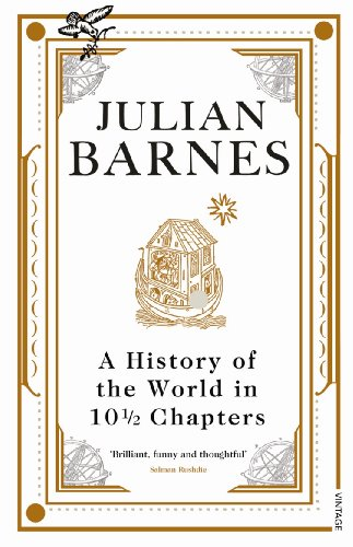 A History Of The World In 10 1/2 Chapters (English Edition)