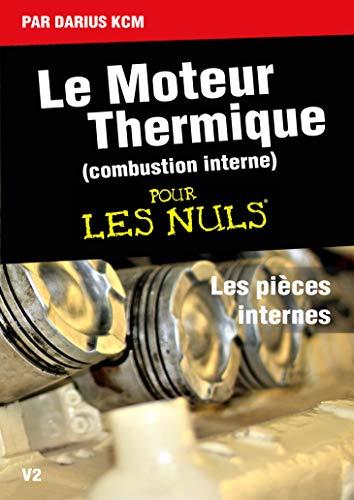 Couverture du livre Le moteur thermique (Combustion interne)  pour les nuls-LES PIÈCES INTERNES: TOME 2(New édition)