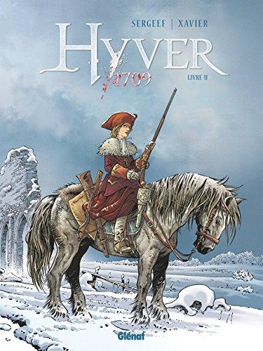Hyver 1709 [Bande dessinée] [Série] (t.02) : Hyver 1709. Livre II