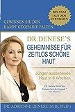 Dr. Denese's Geheimnisse für zeitlos schöne Haut: Jünger aussehende Haut in 8 Wochen