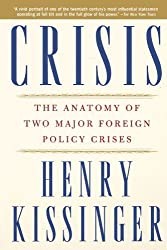 Crisis: The Anatomy of Two Major Foreign Policy Crises by Henry Kissinger (2004-08-02)