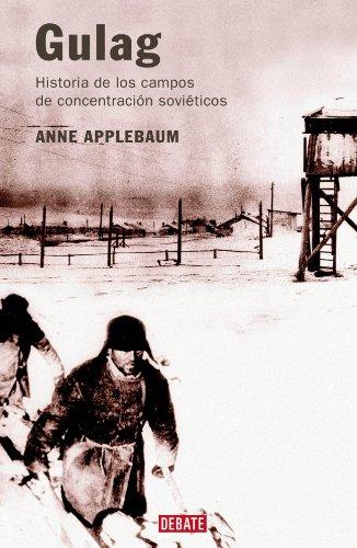 Gulag / Gulag A History: Historia De Los Campos De Concentracion Sovieticos (Historias) (Spanish Edition)