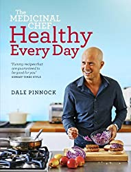 Dale Pinnock The Medicinal Chef Healthy Every Day Collection 2 Books Set, (The Medicinal Chef: Eat Your Way to Better Health & The Medicinal Chef Healthy Every Day)