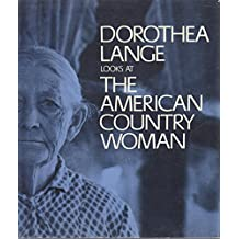 Dorothea Lange looks at the American Country Woman