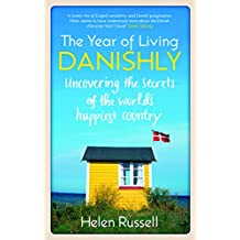 A Year of Living Danishly: Uncovering the secrets of the world's happiest country