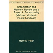 Organization and Memory: Review and a Project in Subnormality (Methuen studies in mental handicap)