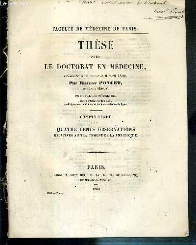 COMPTE RENDU DE QUATRE CENTS OBSERVATIONS RELATIVES AU TRAITEMENT DE LA PNEUMONIE - THESE POUR LE DOCTORAT EN MEDECINE PRESENTEE ET SOUTENUE LE 8 AVRIL 1859 - FACULTE DE MEDECINE DE PARIS - ENVOI DE L'AUTEUR.
