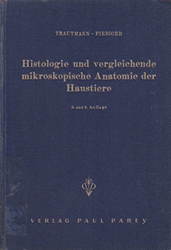 Histologie und vergleichende mikroskopische Anatomie der Haustiere
