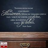 Wandtattoo Sprüche W720 Trenne dich nicht von deinen Illusionen … - Mark Twain - Arbeitszimmer (64x28 cm) weiß