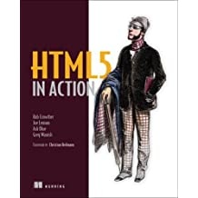 HTML5 in Action 1st edition by Crowther, Rob, Lennon, Joe, Blue, Ash, Wanish, Greg (2014) Taschenbuch