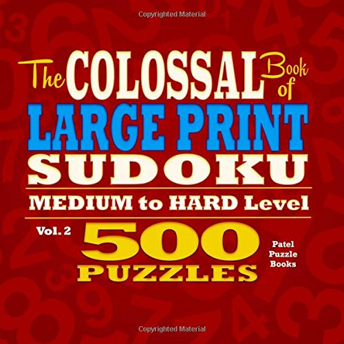 The Colossal Book of Large Print Sudoku: Medium to Hard Level, 500 Puzzles: Volume 2