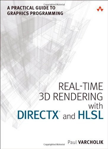 Real-Time 3D Rendering with DirectX and HLSL: A Practical Guide to Graphics Programming (Game Design) 1st edition by Varcholik, Paul (2014) Paperback