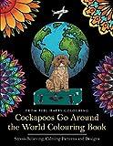 Cockapoos Go Around the World Colouring Book: Cockapoo Colouring Book - Perfect Cocka...