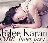 Songtexte von Julee Karan - She -Loves Jazz-