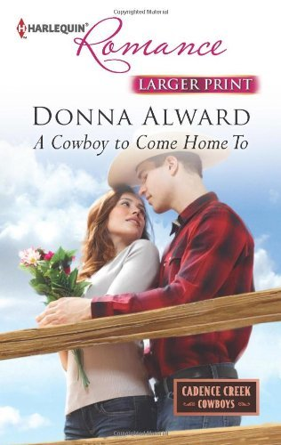 A Cowboy To Come Home To by Donna Alward (2013-07-01)
