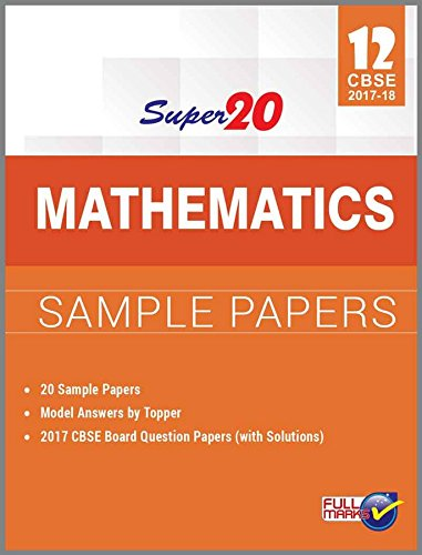 Super 20 Mathematics Sample Papers Class 12th CBSE 2017-18