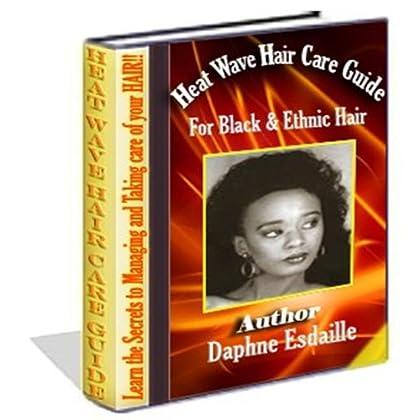 Vague de chaleur Guide de soins cheveux pour noir et ethnique cheveux (Soul Cut)