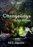 Changelings, la furie du Phénix (3): Acte 3: l'oppression (French Edition)