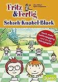 Fritz und Fertig - Schach-Knobel-Block: NochmehrGehirnjoggingrundumdasKönigsspiel (Fritz & Fertig)