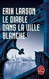 Le Diable Dans LA Ville Blanche (French Edition) by Erik Larson (2012-08-29)