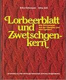 Lorbeerblatt und Zwetschgenkern. Alte Strickmuster aus der Oberpfalz und dem Egerland - Erika Eichenseer