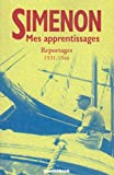 Mes apprentissages - Reportages 1930-1946