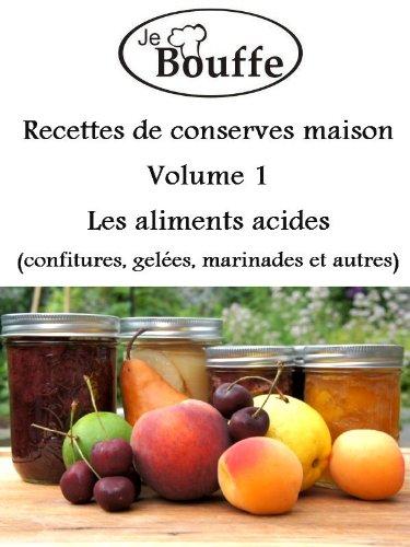 JeBouffe Recettes de conserves maison volume 1