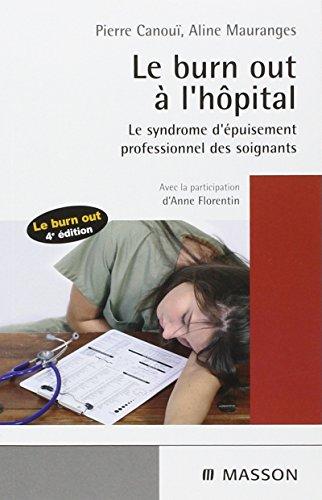 Le burn-out à l'hôpital: Le syndrome d'épuisement professionnel des soignants