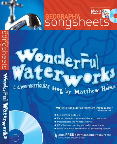 Wonderful Waterworks: A Cross-Curricular Song by Matthew Holmes (Songsheets)