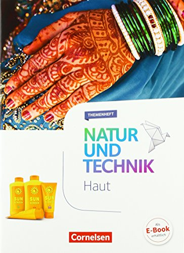 Natur und Technik - Naturwissenschaften: Neubearbeitung - Themenhefte: 5.-10. Schuljahr - Haut: Themenheft