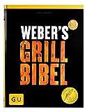 : Weber's Grillbibel (GU Weber Grillen)
