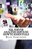 SQL Server Analysis Services HowTo Essentials by Ryan Tomlinson (2016-02-04)
